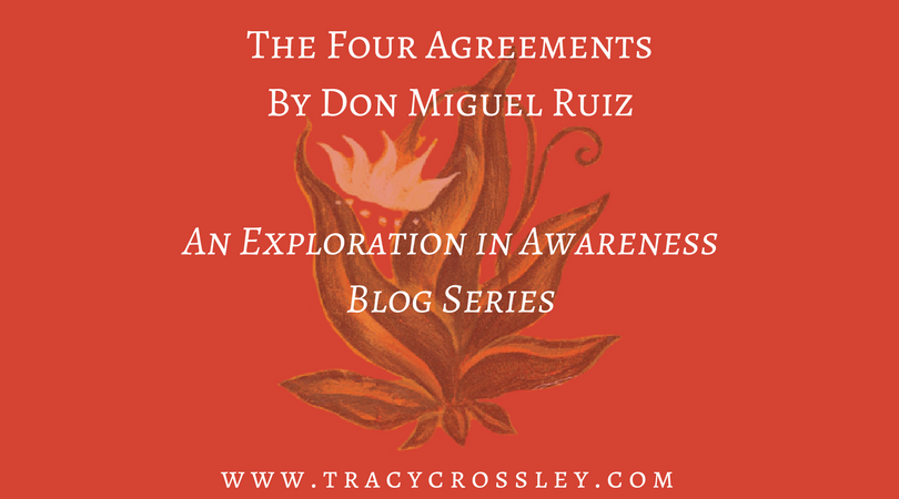 The Four Agreements Series Intro Tracy Crossley