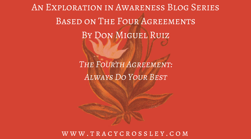 The Fourth Agreement Always Do Your Best Tracy Crossley