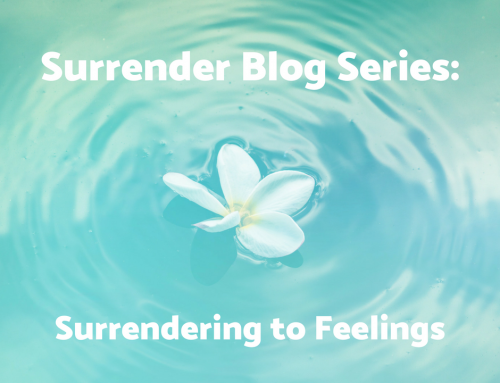 Surrendering to Feelings