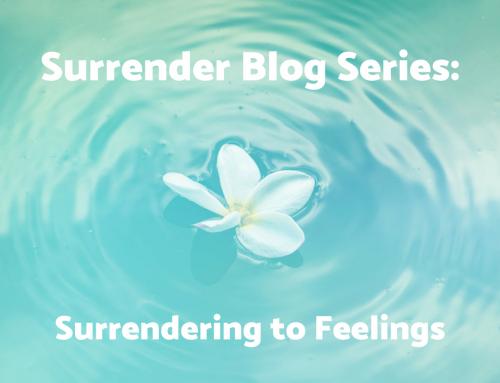 Surrendering to Feelings