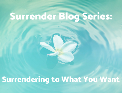 Surrendering To What You Want